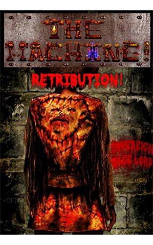THE MACHINE! RETRIBUTION!: A PROFILE OF EVIL INCARNATE!