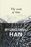 img - for The Scent of Time: A Philosophical Essay on the Art of Lingering book / textbook / text book