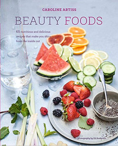 Beauty Foods: 65 nutritious and delicious recipes that make you shine from the inside out Beauty Foods
