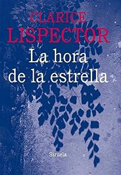 La hora de la estrella (Biblioteca Clarice Lispector) de [Lispector, Clarice]