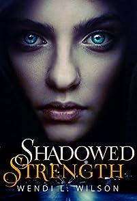 Shadowed Strength by Wendi Wilson ebook deal