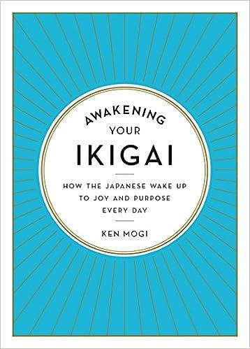 Amazon awakening your ikigai how the japanese wake up to joy amazon awakening your ikigai how the japanese wake up to joy and purpose every day 9781615194759 ken mogi books stopboris Choice Image