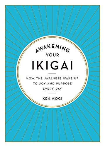 Pdf download awakening your ikigai how the japanese wake up to pdf download awakening your ikigai how the japanese wake up to joy and purpose every day ken mogi best seller g2b44q5o6m2 fandeluxe Gallery