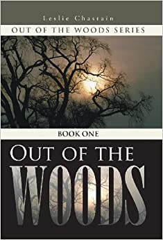 Out of the Woods: Book One