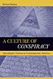 A Culture of Conspiracy: Apocalyptic Visions in Contemporary America (Comparative Studies in Religion and Society)