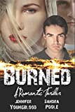 Burned: A Romantic Suspense Novel by  Jennifer Youngblood in stock, buy online here
