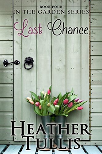 Last Chance (In The Garden Book 4) ()