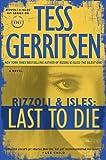 Last to Die: A Rizzoli & Isles Novel (Rizzoli & Isles Novels)