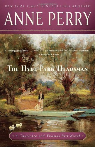 The Hyde Park Headsman: A Charlotte and Thomas Pitt Novel Paperback – October 4, 2011