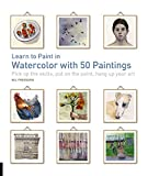 img - for Learn to Paint in Watercolor with 50 Paintings: Pick Up the Skills, Put On the Paint, Hang Up Your Art book / textbook / text book