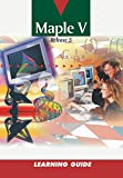 Maple V : Learning Guide, Waterloo Maple Incorporated, Waterloo Maple, 0387983996