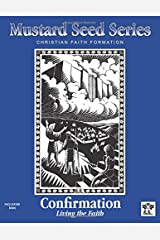 Mustard Seed Series Confirmation Facilitator Book: Christian Faith Formation Paperback