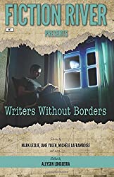Fiction River Presents: Writers Without Borders (Volume 7)