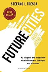 Future Cities: Interviews with Startups, Investors, Influencers by Stefano L. Tresca (2015-07-27) Paperback