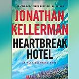 Heartbreak Hotel: An Alex Delaware Novel, Book 32 (audio edition)