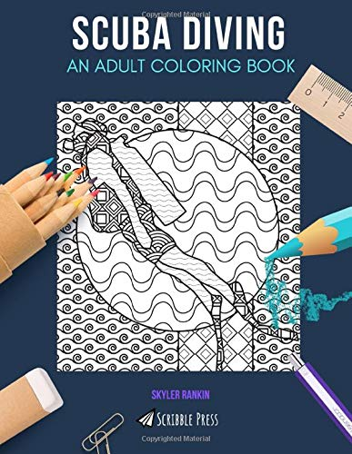 SCUBA DIVING  AN ADULT COLORING BOOK  A Scuba Diving Coloring Book For Adults