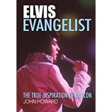Elvis Evangelist: The true inspiration of an icon