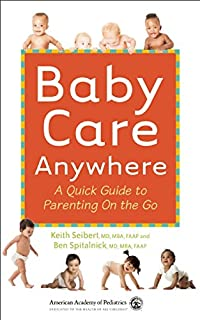 Book Cover: Baby Care Anywhere: A Quick Guide to Parenting On the Go