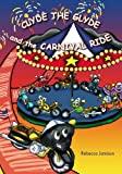 Clyde the Glyde and the Carnival Ride, Rebecca Jamison, 1439203725