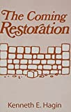 The Coming Restoration, Kenneth E. Hagin, 0892762675