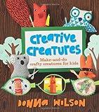 Creative Creatures, Donna Wilson, 0753469472