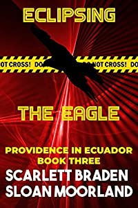 Eclipsing The Eagle: Providence in Ecuador Book Three