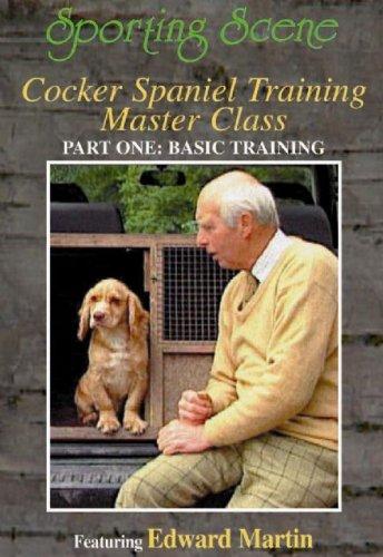 (COCKER SPANIEL TRAINING MASTER CLASS PART I: BASIC TRAINING )