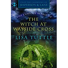 The Curious Affair of the Witch at Wayside Cross: (From the Casebooks of Jesperson & Lane)