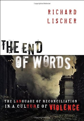 The End of Words: The Language of Reconciliation in a Culture of Violence (The Lyman Beecher Lectures in Preaching) by Eerdmans