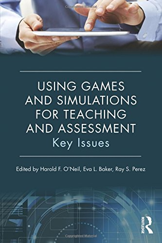 Using Games and Simulations for Teaching and Assessment: Key Issues pdf epub