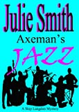 Front cover for the book The Axeman's Jazz by Julie Smith