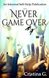 It's Never Game Over: An Informal Self-Help Publication