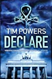 Front cover for the book Declare by Tim Powers