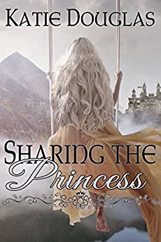 Sharing the Princess by [Douglas, Katie]