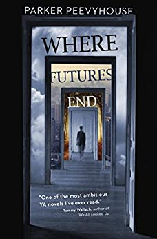 Where Futures End by [Peevyhouse, Parker]