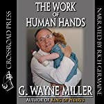 The Work of Human Hands | G. Wayne Miller