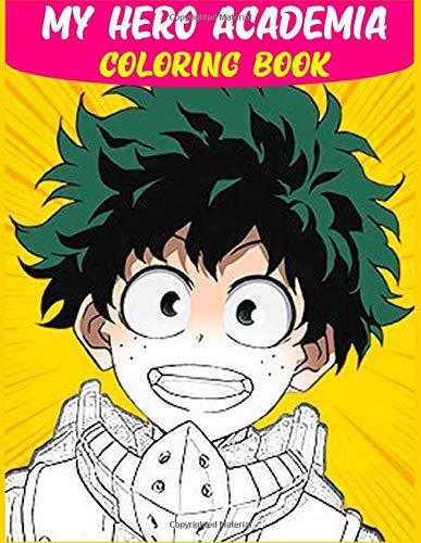My Hero Academia Coloring Book Anime Manga Coloring Book 110 Pages 8 5 X 11 Coloring Book And Sketchbook Anime Anime Drawing 9798618573252 Amazon Com Books