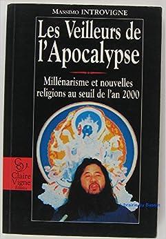 LES VEILLEURS DE L'APOCALYPSE, by Massimo Introvigne