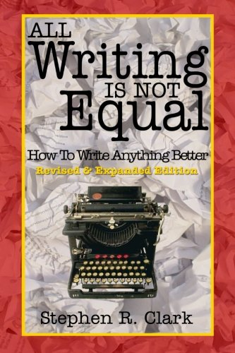 All Writing Is Not Equal: How To Write Anything Better PDF Text fb2 book