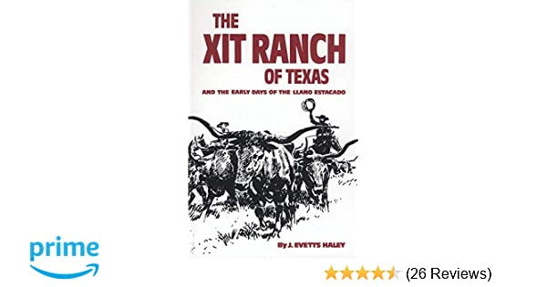 The XIT Ranch of Texas and the Early Days of the Llano