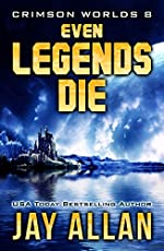 Even Legends Die: Crimson Worlds 8