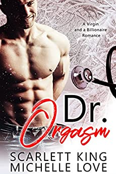 Dr. Orgasm: A Holiday Romance Collection by [Love, Michelle, King, Scarlett]