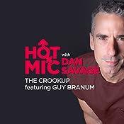 11: The Crookup, Featuring Guy Branum | Dan Savage, Guy Branum, Tod Kelly