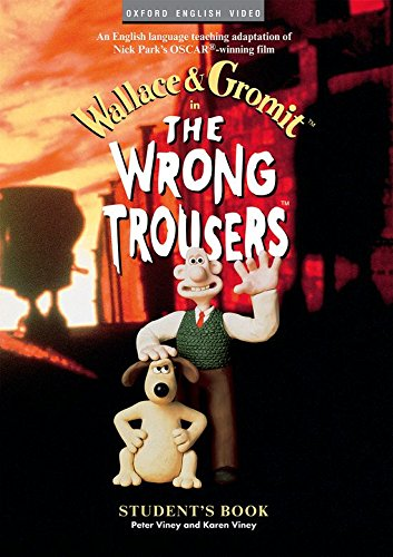 "The Wrong Trousersâ""¢: Student's Book (Oxford English Video)"