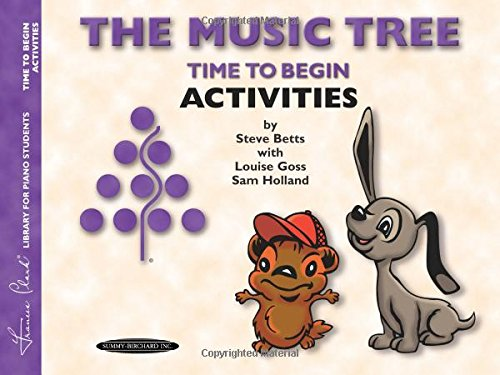The Music Tree Activities Book: Time to Begin (Frances Clark Library for Piano Students), by Frances Clark, Louise Goss, Sam Holland