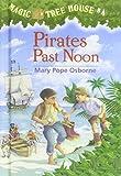 Pirates Past Noon (Magic Tree House)