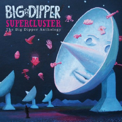 Supercluster: The Big Dipper Anthology (And Dipper)