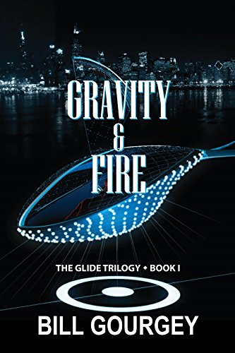 Gravity & Fire (Glide Trilogy Book 1) by [Gourgey, Bill]
