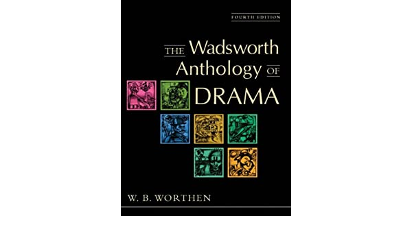 The Wadsworth Anthology of Drama: Amazon.es: W. B. Worthen: Libros en idiomas extranjeros