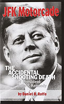 JFK Motorcade: The Accidental Shooting Death of President